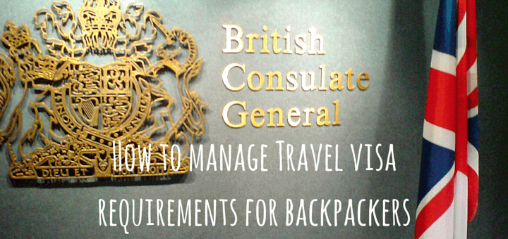 How to manage Travel visa requirements for backpackers