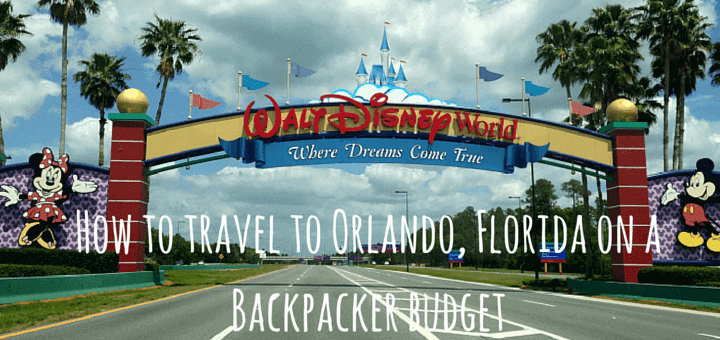 How to travel to Orlando, Florida on a Backpacker budget