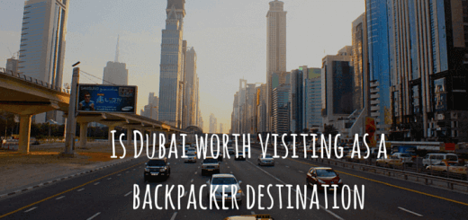 Is Dubai worth visiting as a backpacker destination