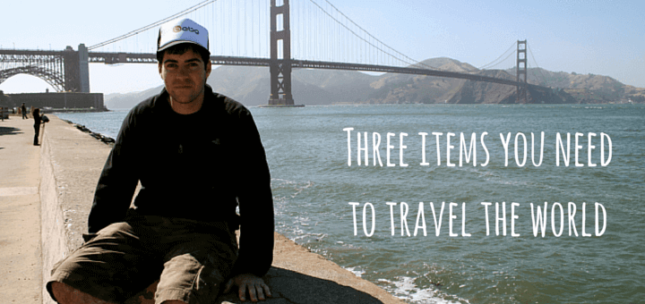 Three items you need to travel the world