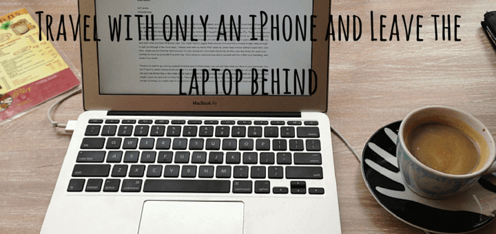 Travel with only an iPhone and Leave the laptop behind
