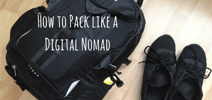 How to Pack like a Digital Nomad
