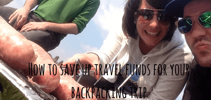 How to save up travel funds for your backpacking trip