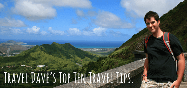 Travel Dave's Top Ten Travel Tips
