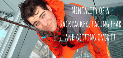 Mentality of a Backpacker, facing fear and getting over it