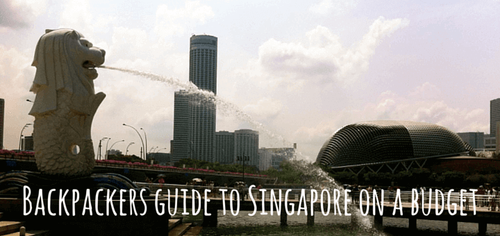Backpackers guide to Singapore on a budget