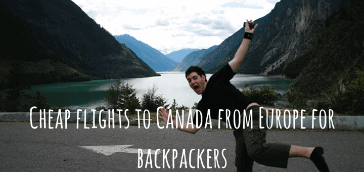 Cheap flights to Canada from Europe for backpackers