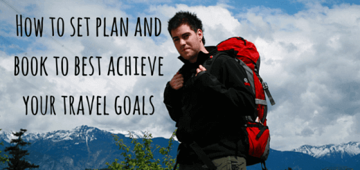How to set plan and book to best achieve your travel goals