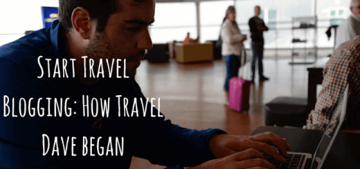 Start Travel Blogging: How Travel Dave began