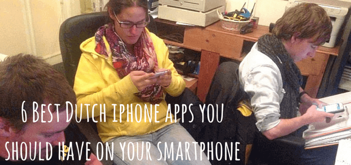6 Best Dutch iphone apps you should have on your smartphone