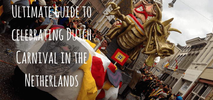 Ultimate guide to celebrating Dutch Carnival in the Netherlands