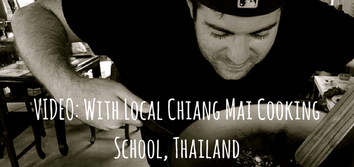 VIDEO: With Local Chiang Mai Cooking School, Thailand