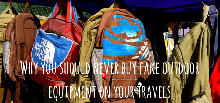 Why you should never buy fake outdoor equipment on your travels