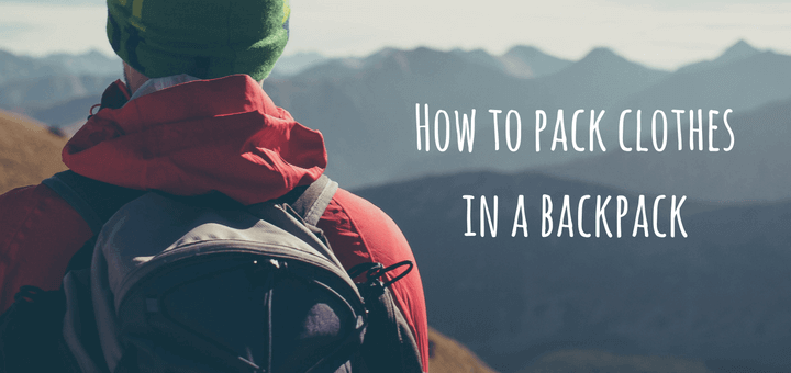 How to pack clothes in a backpack and save space for Best way to pack shirts