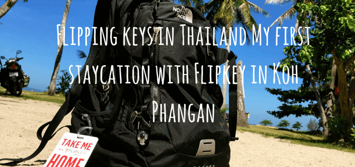 Flipping keys in Thailand My first staycation with Flipkey in Koh Phangan