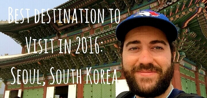 Best destination to visit in 2016: Seoul, South Korea
