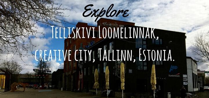 Telliskivi Loomelinnak creative city Tallinn Estonia