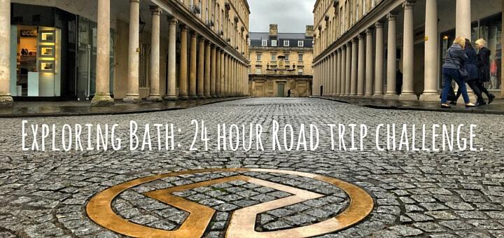 Exploring Bath 24 hour Road trip challenge