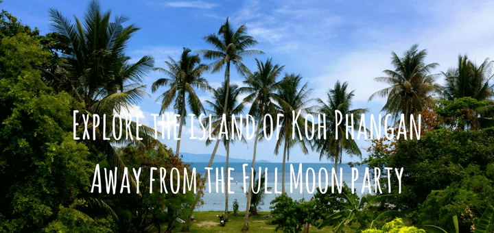 Explore the island of Koh Phangan, Thailand: away from the Full Moon party