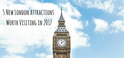 5 New London attractions Worth Visiting in 2017