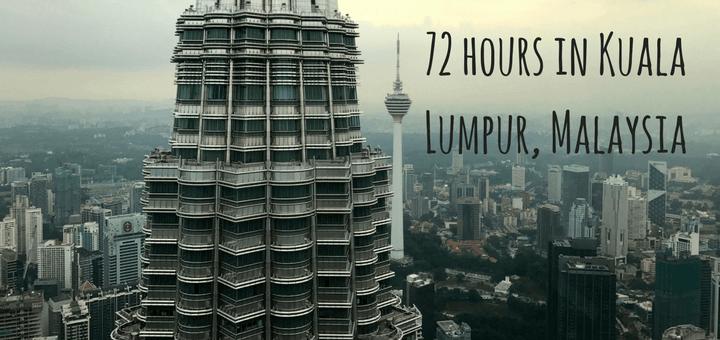72 hours in kuala lumpur, Malaysia