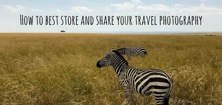 How to best store and share your travel photography