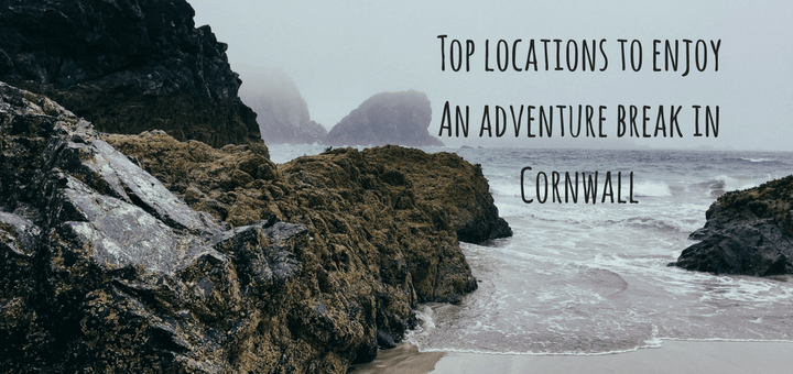 Top locations to enjoy An adventure break in Cornwall