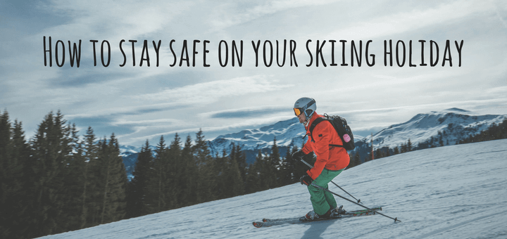 How to stay safe on your skiing holiday