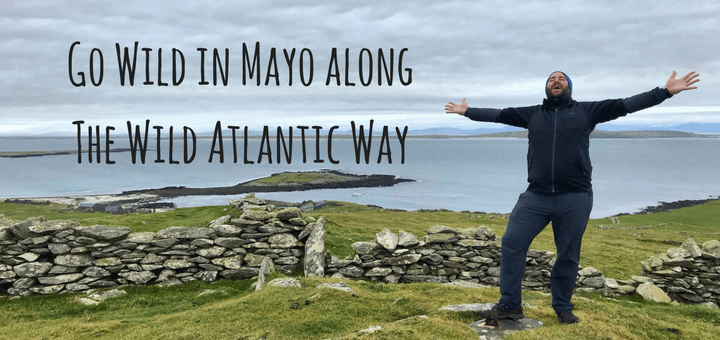 Go Wild in Mayo along the Wild Atlantic Way Ireland