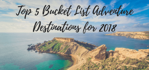 My Top 5 Bucket List Adventure Destinations for 2018