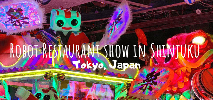 A guide to the Robot Restaurant show in Shinjuku, Tokyo, Japan