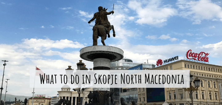 What to do in Skopje, North Macedonia