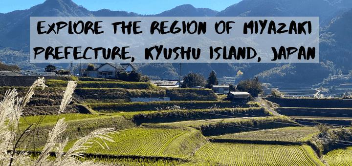 Explore the region of Miyazaki Prefecture, Kyushu island, Japan