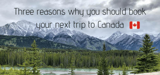 Three reasons why you should book your next trip to Canada