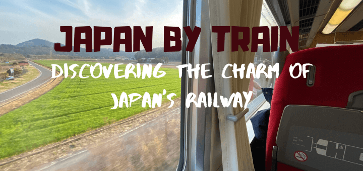 JAPAN BY TRAIN Discovering the charm of Japan's railway