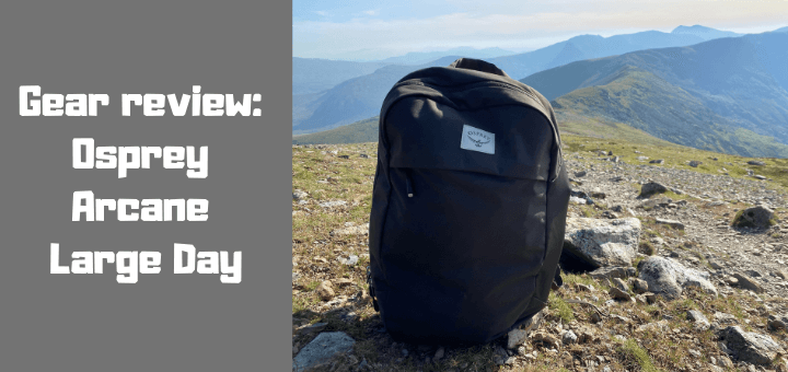 Gear review Osprey Arcane Large Day Perfect day bag for travel